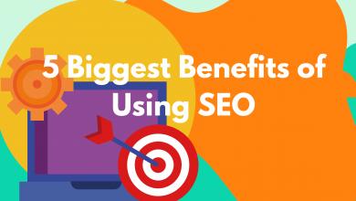 5 Biggest Benefits of Using SEO