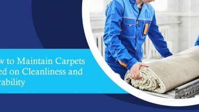 How to Maintain Carpets based on Cleanliness and Durability - Ryan Carpet Cleaning