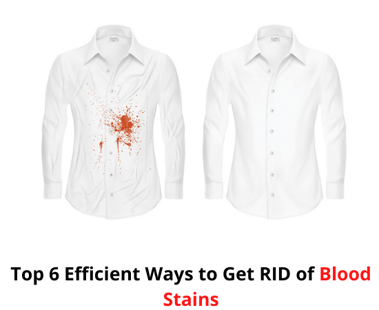 EFFICIENT WAYS TO GET RID OF BLOOD STAINS