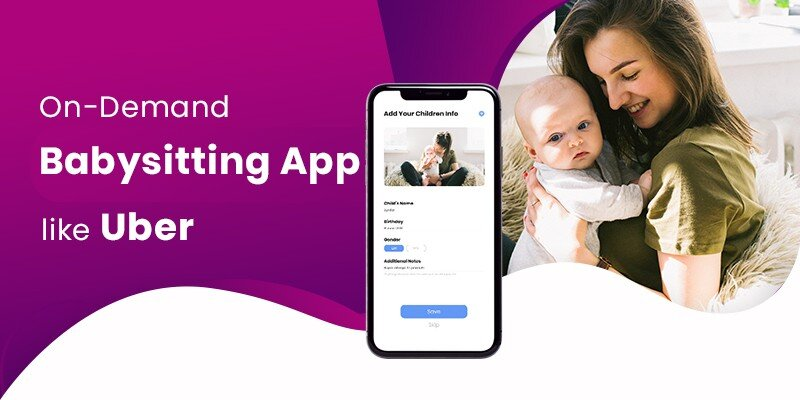 How to Launch an On-demand Services App for Babysitting?
