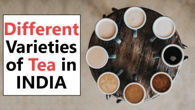 Different Varieties of Tea in India
