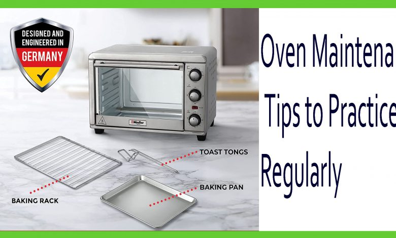 Oven Maintenance Tips to Practice Regularly