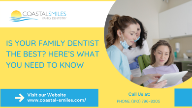 Is Your Family Dentist the Best? Here's What You Need to know